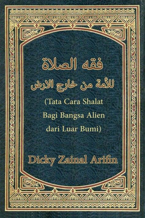 kemungkinan cover Kitab Tata Cara Shalat Bagi Bangsa Alien (dari Luar Bumi) karya Dicky Zainal Arifin